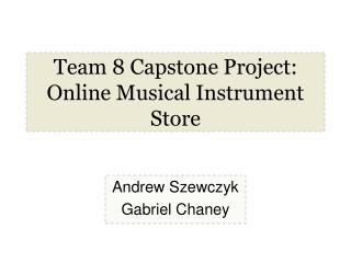 Team 8 Capstone Project: Online Musical Instrument Store