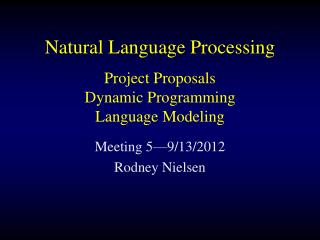 Natural Language Processing Project Proposals Dynamic Programming Language Modeling