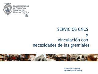 Ec.Carolina Grunberg cgrunberg@cncs.uy
