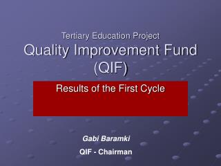 Tertiary Education Project Quality Improvement Fund  (QIF)