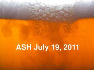 ASH July 19, 2011