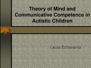 Theory of Mind and Communicative Competence in Autistic Children