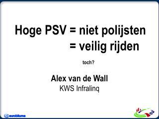 Hoge PSV = niet polijsten = veilig rijden