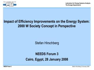 Impact of Efficiency Improvements on the Energy System: 2000 W Society Concept in Perspective