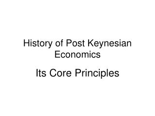 History of Post Keynesian Economics