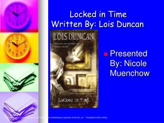 Locked in Time Written By: Lois Duncan