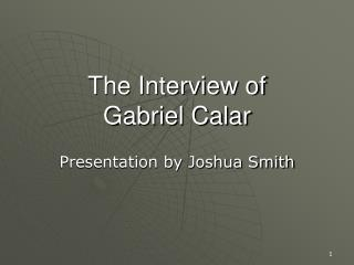 The Interview of  Gabriel Calar