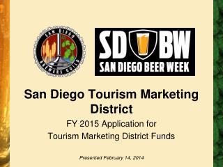 San Diego Tourism Marketing District FY 2015 Application for Tourism Marketing District Funds