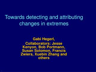 Towards detecting and attributing changes in extremes
