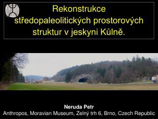 Neruda Petr Anthropos, Moravian Museum, Zelný trh 6, Brno, Czech Republic