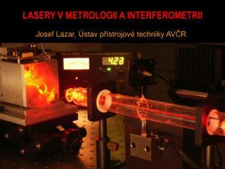 LASERY V  METROLOGII  A INTERFEROMETRII