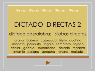 DICTADO  DIRECTAS 2 dictado de palabras   sílabas directas