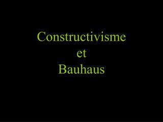 Constructivisme et Bauhaus