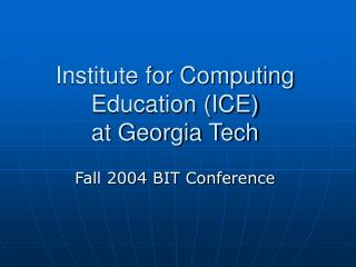 Institute for Computing Education (ICE) at Georgia Tech