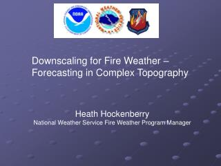 Downscaling for Fire Weather – Forecasting in Complex Topography