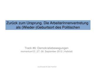 Track #6: Demokratiebewegungen momentum12 | 27.-30. September 2012 | Hallstatt