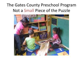 The Gates County Preschool Program Not a  Small  Piece of the Puzzle