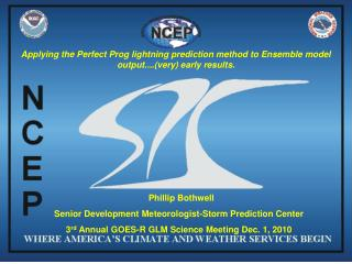 Phillip Bothwell Senior Development Meteorologist-Storm Prediction Center