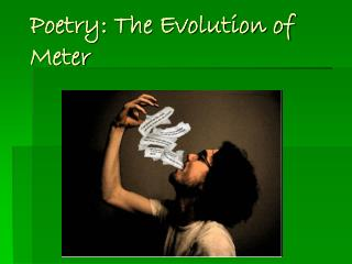 Poetry: The Evolution of Meter