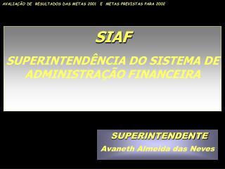SIAF SUPERINTEND�NCIA DO SISTEMA DE ADMINISTRA��O FINANCEIRA