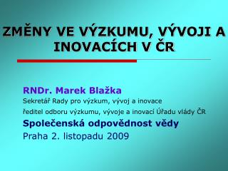 ZMĚNY VE VÝZKUMU, VÝVOJI A INOVACÍCH V ČR