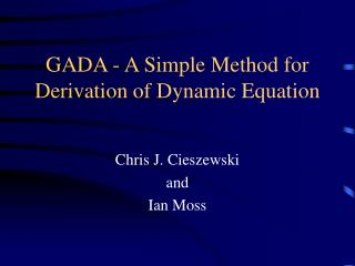 GADA - A Simple Method for Derivation of Dynamic Equation