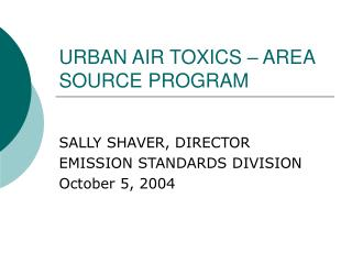 URBAN AIR TOXICS – AREA SOURCE PROGRAM