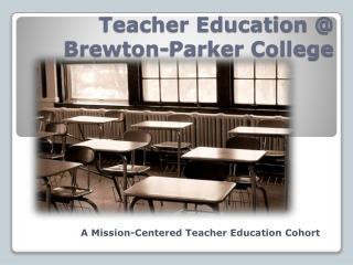 Teacher Education @  Brewton-Parker College