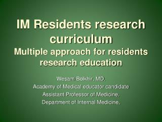 IM Residents research curriculum Multiple approach for residents research education