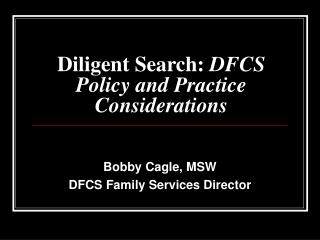 Diligent Search:  DFCS Policy and Practice Considerations
