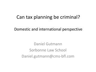 Can  tax  planning  be criminal ? Domestic  and international perspective