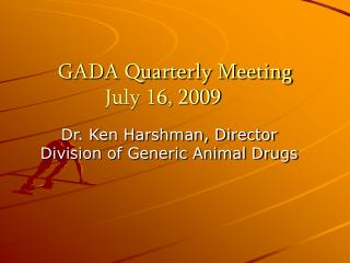 GADA Quarterly Meeting July 16, 2009