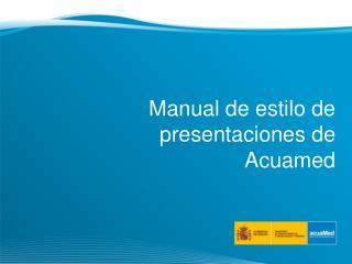 Manual de estilo de presentaciones de Acuamed