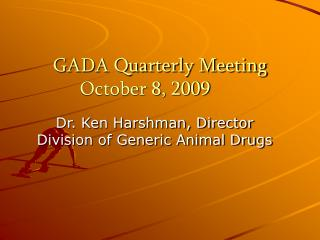 GADA Quarterly Meeting October 8, 2009