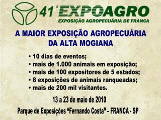 A MAIOR EXPOSIÇÃO AGROPECUÁRIA DA ALTA MOGIANA