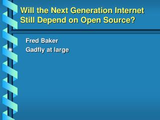Will the Next Generation Internet Still Depend on Open Source?