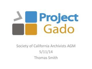 Society of California Archivists AGM 5/11/14 Thomas Smith