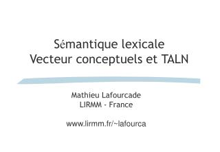 S � mantique lexicale Vecteur conceptuels et TALN