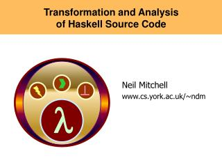 Transformation and Analysis of Haskell Source Code