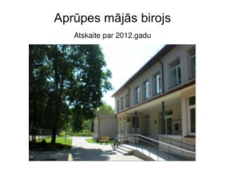Aprūpes mājās birojs   Atskaite par 2012.gadu