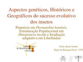 Aspectos genéticos, Históricos e Geográficos do sucesso evolutivo dos insetos