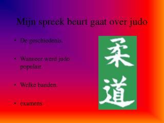 Mijn spreek beurt gaat over judo