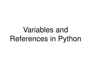 Variables and References in Python