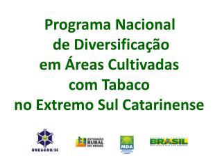 Programa  Nacional  de Diversificação  em  Áreas Cultivadas  com Tabaco