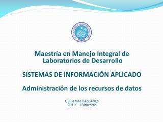 Maestría en Manejo Integral de  Laboratorios de Desarrollo SISTEMAS DE INFORMACIÓN APLICADO