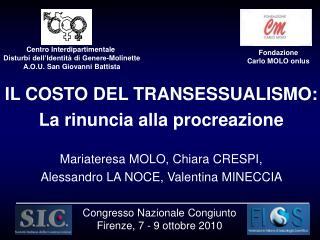 IL COSTO DEL TRANSESSUALISMO: La rinuncia alla procreazione Mariateresa MOLO, Chiara CRESPI,