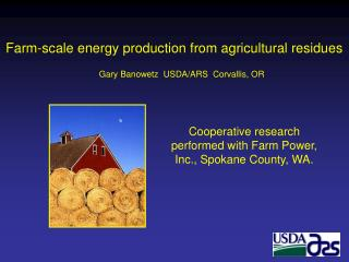 Farm-scale energy production from agricultural residues