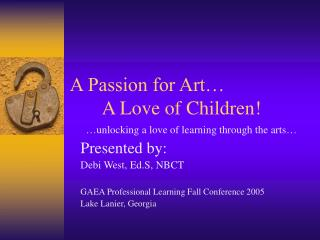 A Passion for Art… 	A Love of Children!