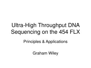 Ultra-High Throughput DNA Sequencing on the 454 FLX