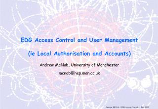 EDG Access Control and User Management (ie Local Authorisation and Accounts)
